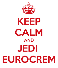 Poster: KEEP CALM AND JEDI  EUROCREM