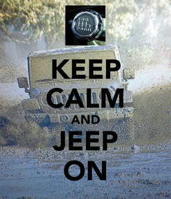 Poster: KEEP CALM AND JEEP ON