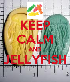 Poster: KEEP CALM AND JELLYFISH