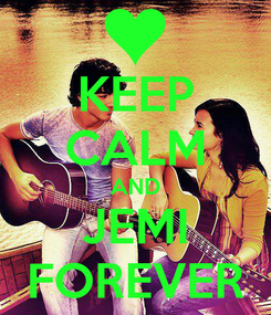 Poster: KEEP CALM AND JEMI FOREVER