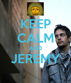 Poster: KEEP CALM AND JEREMY