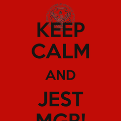 Poster: KEEP CALM AND JEST MGR!