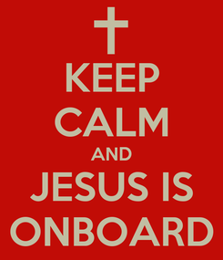 Poster: KEEP CALM AND JESUS IS ONBOARD