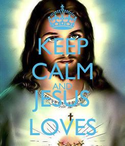 Poster: KEEP CALM AND JESUS LOVES