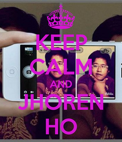 Poster: KEEP CALM AND JHOREN HO