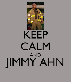 Poster: KEEP CALM AND JIMMY AHN