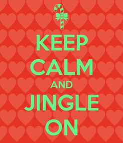 Poster: KEEP CALM AND JINGLE ON