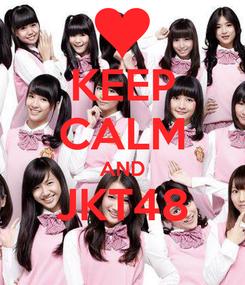 Poster: KEEP CALM AND JKT48