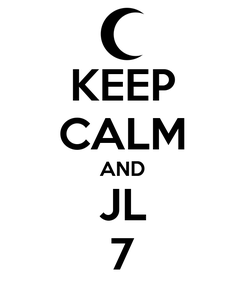 Poster: KEEP CALM AND JL 7
