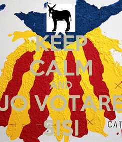 Poster: KEEP CALM AND JO VOTARE SISI