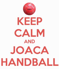 Poster: KEEP CALM AND JOACA HANDBALL