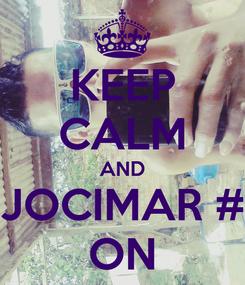 Poster: KEEP CALM AND JOCIMAR # ON