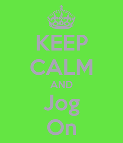 Poster: KEEP CALM AND Jog On