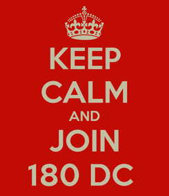 Poster: KEEP CALM AND JOIN 180 DC
