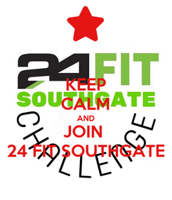 Poster: KEEP CALM AND JOIN  24 FIT SOUTHGATE