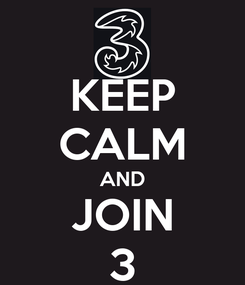 Poster: KEEP CALM AND JOIN 3