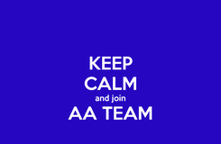 Poster: KEEP CALM and join AA TEAM