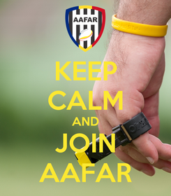 Poster: KEEP CALM AND JOIN AAFAR