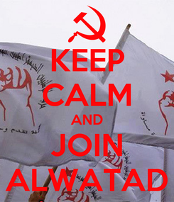 Poster: KEEP CALM AND JOIN ALWATAD