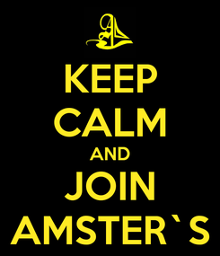 Poster: KEEP CALM AND JOIN AMSTER`S