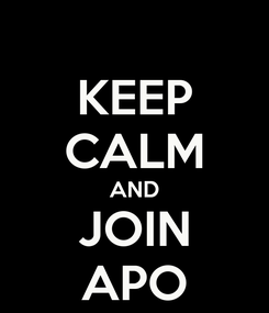 Poster: KEEP CALM AND JOIN APO