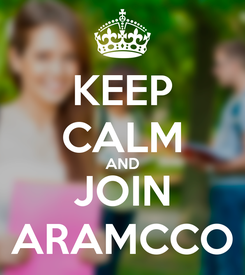 Poster: KEEP CALM AND JOIN ARAMCCO