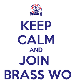 Poster: KEEP CALM AND JOIN  BAD BRASS WOMEN