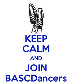 Poster: KEEP CALM AND JOIN BASCDancers