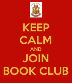 Poster: KEEP CALM AND JOIN BOOK CLUB