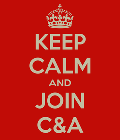 Poster: KEEP CALM AND JOIN C&A