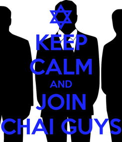Poster: KEEP CALM AND JOIN CHAI GUYS