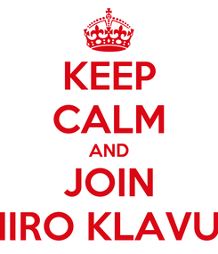 Poster: KEEP CALM AND JOIN CHIRO KLAVUST