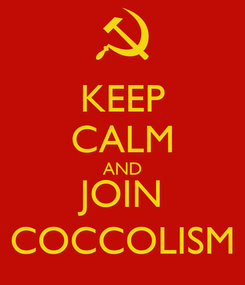 Poster: KEEP CALM AND JOIN COCCOLISM