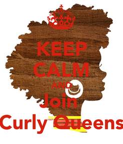 Poster: KEEP CALM AND Join  Curly Queens