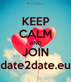 Poster: KEEP CALM AND JOIN date2date.eu