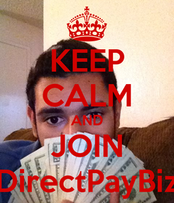 Poster: KEEP CALM AND JOIN DirectPayBiz