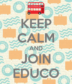 Poster: KEEP CALM AND JOIN EDUCO