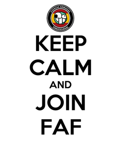 Poster: KEEP CALM AND JOIN FAF
