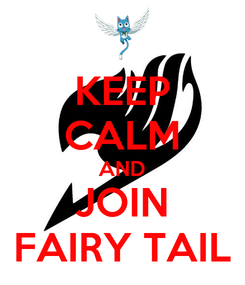 Poster: KEEP CALM AND JOIN FAIRY TAIL
