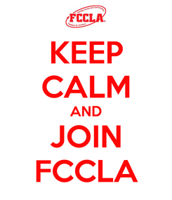 Poster: KEEP CALM AND JOIN FCCLA