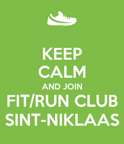 Poster: KEEP CALM AND JOIN FIT/RUN CLUB SINT-NIKLAAS