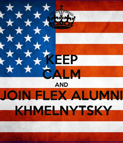 Poster: KEEP CALM AND JOIN FLEX ALUMNI  KHMELNYTSKY