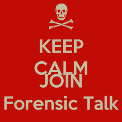 Poster: KEEP CALM AND JOIN Forensic Talk