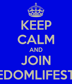 Poster: KEEP CALM AND JOIN FREEDOMLIFESTYLE