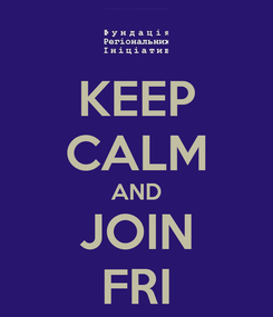 Poster: KEEP CALM AND JOIN FRI