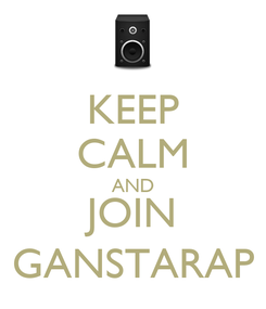 Poster: KEEP CALM AND JOIN GANSTARAP