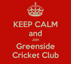Poster: KEEP CALM and Join Greenside Cricket Club