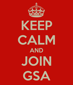 Poster: KEEP CALM AND JOIN GSA