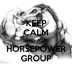 Poster: KEEP CALM AND JOIN HORSEPOWER GROUP