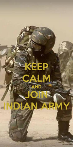 Poster: KEEP CALM AND JOIN INDIAN ARMY